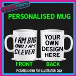 FUNNY HUMOUR I AM BIG CLEVER PERSONALISED MUG